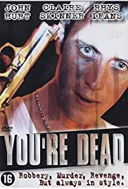You're Dead... (1999) Poster - Movie Forum, Cast, Reviews