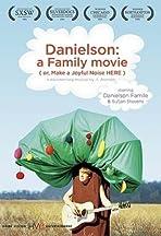 Danielson: A Family Movie (or, Make a Joyful Noise Here)