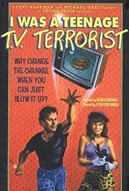 I Was a Teenage TV Terrorist Poster