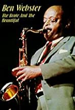 Ben Webster: The Brute and the Beautiful