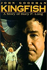 Kingfish: A Story of Huey P. Long (1995) Poster - Movie Forum, Cast, Reviews