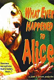 What Ever Happened to Alice Poster