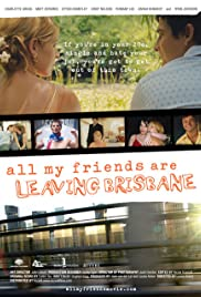 All My Friends Are Leaving Brisbane Poster