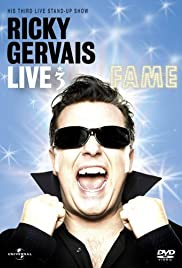Ricky Gervais Live 3: Fame (2007) Poster - Movie Forum, Cast, Reviews