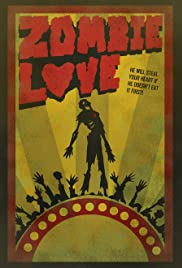 Zombie Love(2007) Poster - Movie Forum, Cast, Reviews