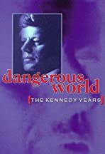Dangerous World: The Kennedy Years