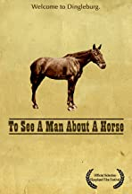 To See a Man About a Horse