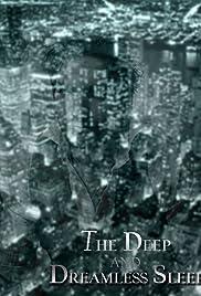 The Deep and Dreamless Sleep Poster