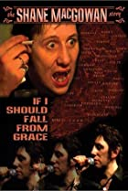 Image of If I Should Fall from Grace: The Shane MacGowan Story