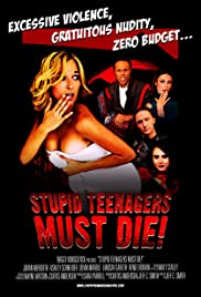 Stupid Teenagers Must Die! Poster