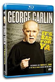 George Carlin... It's Bad for Ya! (2008) Poster - TV Show Forum, Cast, Reviews