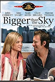 Bigger Than the Sky (2005) Poster - Movie Forum, Cast, Reviews