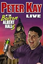 Image of Peter Kay: Live at the Bolton Albert Halls