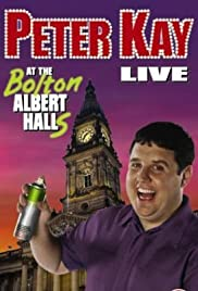 Peter Kay: Live at the Bolton Albert Halls(2003) Poster - Movie Forum, Cast, Reviews