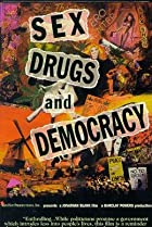 Image of Sex, Drugs & Democracy