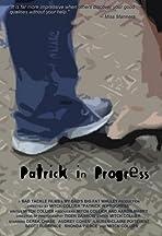 Patrick in Progress