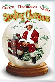 Stealing Christmas (2003) Poster - Movie Forum, Cast, Reviews