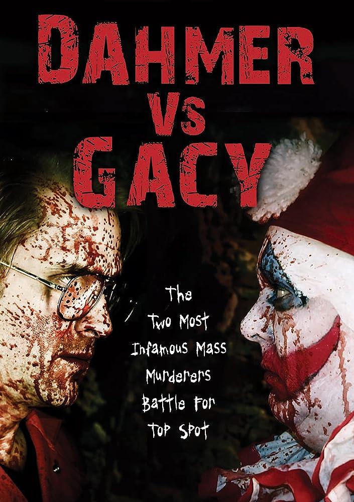 Dahmer vs Gacy (2010) MV5BMTM0MDQwMjg4OV5BMl5BanBnXkFtZTcwODExNTU2NA@@._V1_SY1000_CR0,0,705,1000_AL_