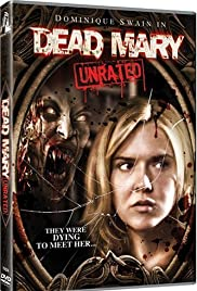 Dead Mary (2007) Poster - Movie Forum, Cast, Reviews