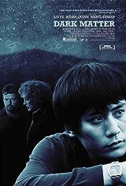 Dark Matter(2007) Poster - Movie Forum, Cast, Reviews