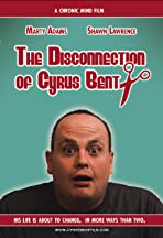 The Disconnection of Cyrus Bent