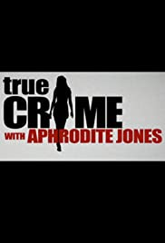 True Crime with Aphrodite Jones Poster - TV Show Forum, Cast, Reviews