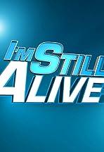 I'm Still Alive!