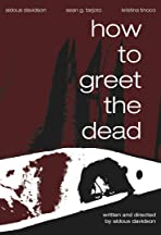 How to Greet the Dead