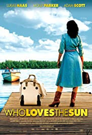 Who Loves the Sun (2006) Poster - Movie Forum, Cast, Reviews