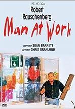 Robert Rauschenberg: Man at Work