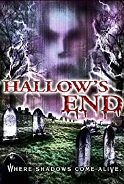Hallow's End (2003) Poster - Movie Forum, Cast, Reviews
