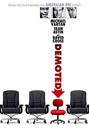 Demoted (2011) Poster - Movie Forum, Cast, Reviews