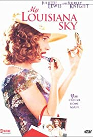My Louisiana Sky (2001) Poster - Movie Forum, Cast, Reviews