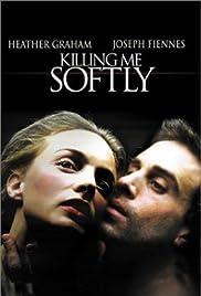 Killing Me Softly Poster