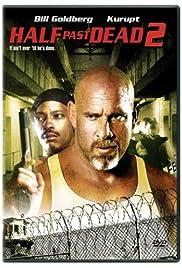 Half Past Dead 2(2007) Poster - Movie Forum, Cast, Reviews