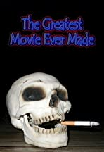 The Greatest Movie Ever Made