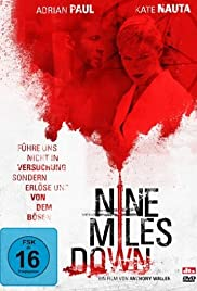 Nine Miles Down (2009) Poster - Movie Forum, Cast, Reviews