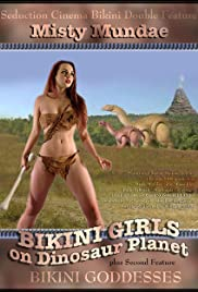 Bikini Girls on Dinosaur Planet (2005) Poster - Movie Forum, Cast, Reviews