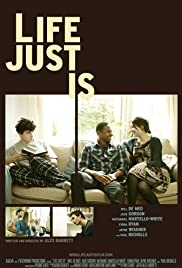 Life Just Is (2012) Poster - Movie Forum, Cast, Reviews