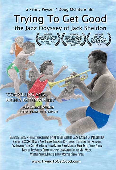 Trying to Get Good: The Jazz Odyssey of Jack Sheldon (2008)