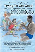 Primary image for Trying to Get Good: The Jazz Odyssey of Jack Sheldon