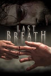 Last Breath (2010) Poster - Movie Forum, Cast, Reviews