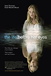 The Life Before Her Eyes (2007) Poster - Movie Forum, Cast, Reviews