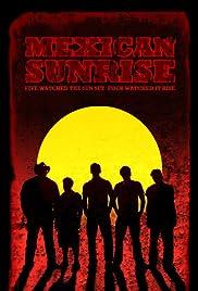 Mexican Sunrise(2007) Poster - Movie Forum, Cast, Reviews