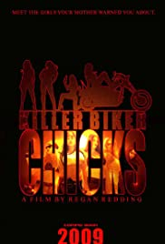 Killer Biker Chicks (2009) Poster - Movie Forum, Cast, Reviews
