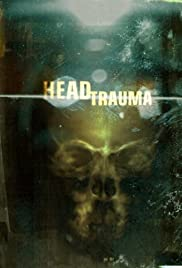 Head Trauma(2006) Poster - Movie Forum, Cast, Reviews