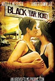 Black Tar Road (2016) Poster - Movie Forum, Cast, Reviews