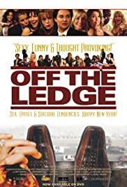Off the Ledge (2009) Poster - Movie Forum, Cast, Reviews