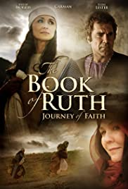The Book of Ruth: Journey of Faith (2009) Poster - Movie Forum, Cast, Reviews