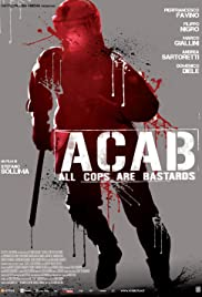 ACAB - All Cops Are Bastards (2012) Poster - Movie Forum, Cast, Reviews